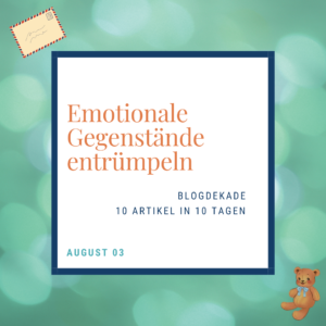 Emotionale Gegenstände entrümpeln