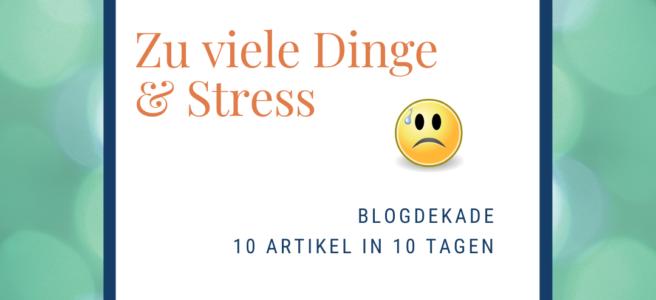 Zu viele Dinge und Stress